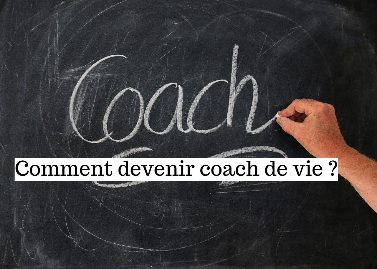 Comment devenir coach de vie?