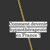 Comment devenir hypnothérapeute en France?